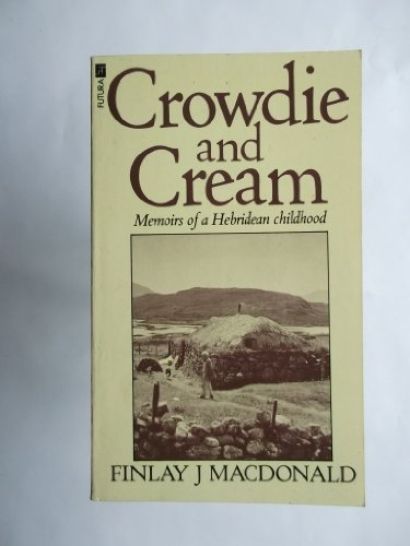 9780708823095: Crowdie And Cream And Other Stories: Memoirs of a Hebridean Childhood