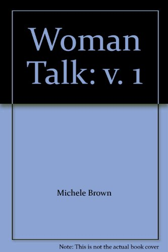 Woman Talk: v. 1: Michele Brown