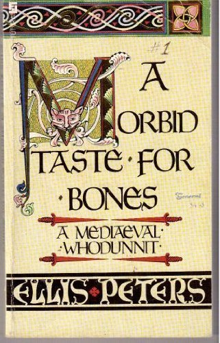 A Morbid Taste for Bones: The First Chronicle of Brother Cadfael