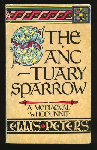 The Sanctuary Sparrow (The Cadfael Chronicles)