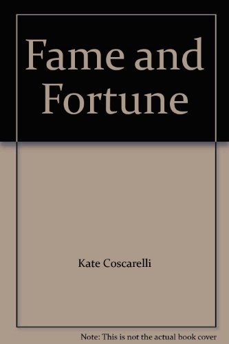 Fame and Fortune: Coscarelli, Kate
