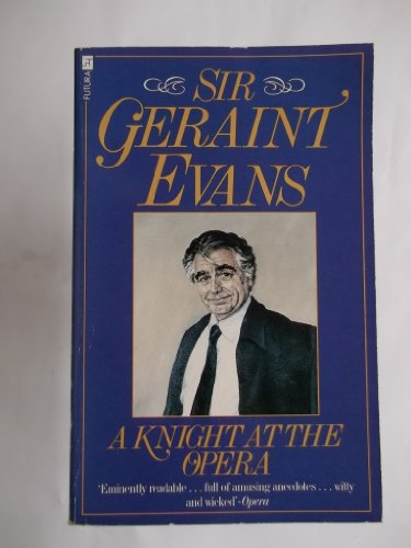 Knight at the Opera: Evans, Geraint; Goodwin, Noel - RARE SIGNED FIRST EDITION