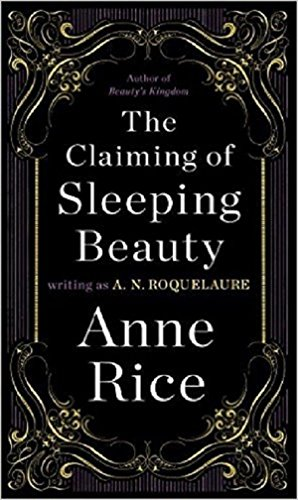 Claiming of Sleeping Beauty: A N Roquelaure