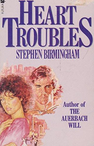 Heart Troubles (0708828264) by Stephen Birmingham
