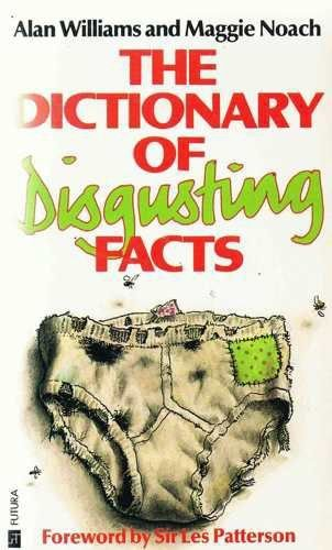 Dictionary of Disgusting Facts: Williams, Alan; Tobias, Marina