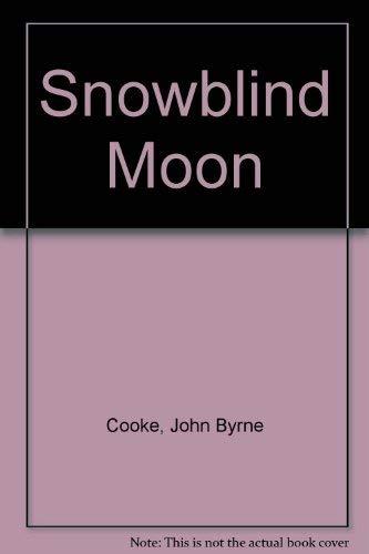 Between the Worlds: Snowblind Moon, Part 1 (Dreams): Cooke, John Byrne