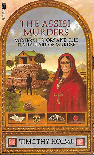 Assisi Murders Pb: Holme Timothy