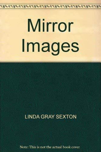 Mirror Images: LINDA GRAY SEXTON