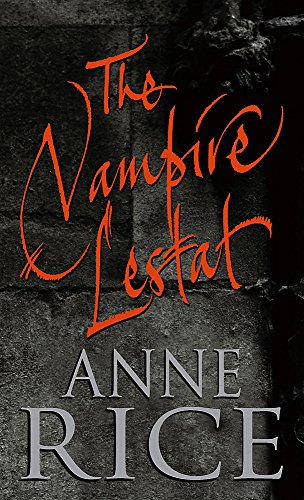 The Vampire Lestat (The Vampire Chronicles): Rice, Anne
