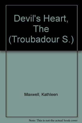 Devil's Heart, The (Troubadour S.): Kathleen Maxwell
