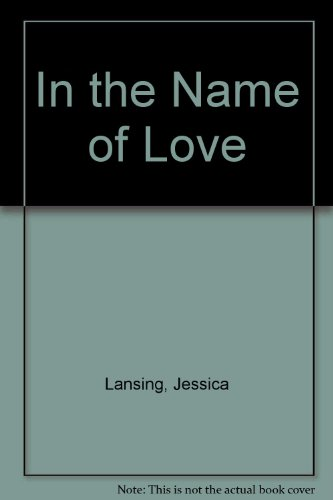 In the Name of Love: Lansing, Jessica