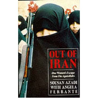 9780708837306: Out of Iran: One Woman's Escape from the Ayatollahs