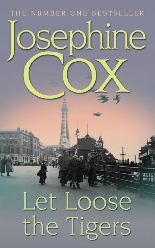Let Loose the Tigers (0708837808) by Josephine Cox