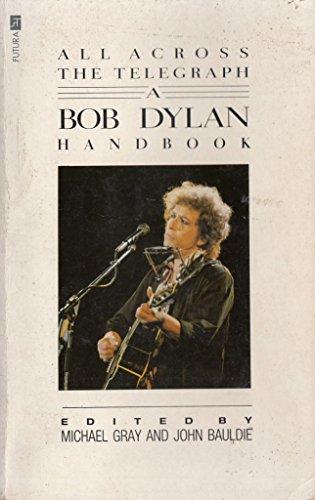 9780708840443: All Across the Telegraph: Bob Dylan Handbook