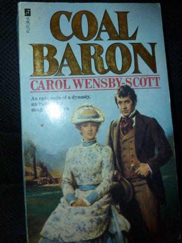 Coal Baron: Wensby-Scott, Carol
