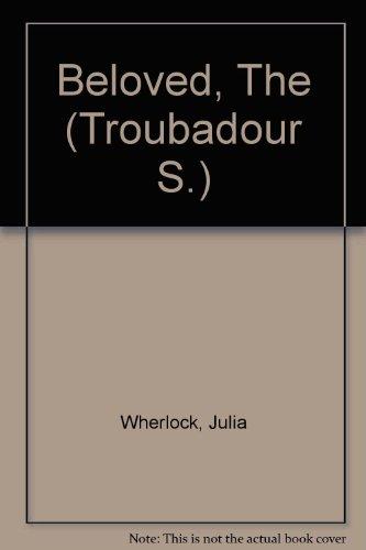 Beloved, The (Troubadour S.): Wherlock, Julia