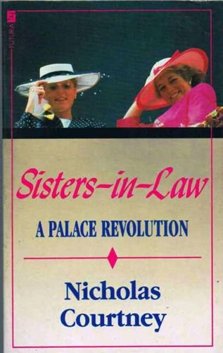 9780708842874: Sisters-in-law - The Palace Revolution: How Princess Diana and Sarah Ferguson Changed the Face of Royalty