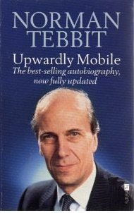 Upwardly Mobile: Norman Tebbit