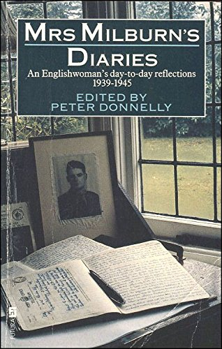 9780708844892: Mrs. Milburn's Diaries: An Englishwoman's Day to Day Reflections, 1939-45