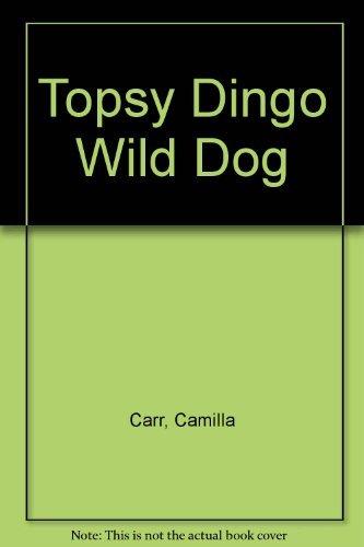 9780708847572: Topsy Dingo Wild Dog