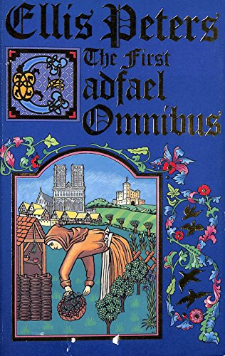 9780708849224: The First Cadfael Omnibus: A Morbid Taste for Bones, One Corpse Too Many, Monk's-Hood