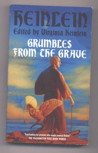 Grumbles From The Grave: Heinlein, Robert A.
