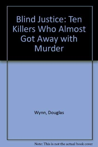 9780708849651: Blind Justice: Ten Killers Who Almost Got Away with Murder
