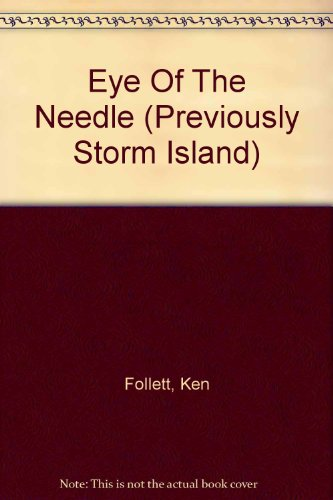 9780708849729: Eye Of The Needle (Previously Storm Island)