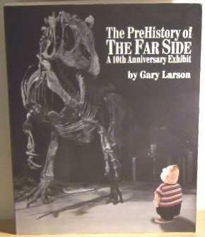 9780708849828: The PreHistory of the Far Side - A 10th Anniversary Exhibit