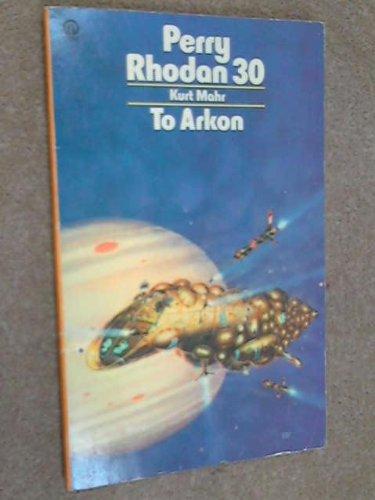 9780708870051: To Arkon! (Perry Rhodan series)