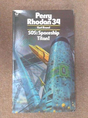 9780708870174: Perry Rhodan 34: SOS: SPACESHIP TITAN!