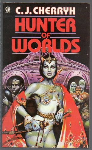 Hunter of Worlds (Orbit Books) (0708880045) by C J CHERRYH