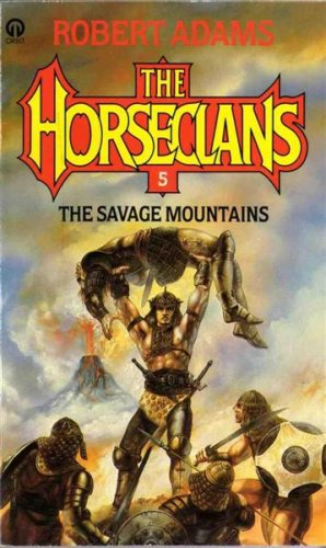 The Savage Mountains : A Horseclans Novel