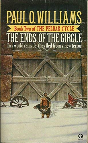 9780708881613: The Ends Of The Circle: Book 2 of The Pelbar Cycle