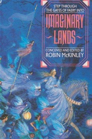 Imaginary lands: McKINLEY, Robin (ed)