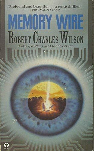 Memory Wire: Wilson, Robert Charles