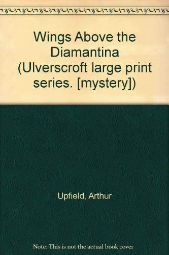 9780708900093: Wings Above the Diamantina (Ulverscroft large print series. [mystery])