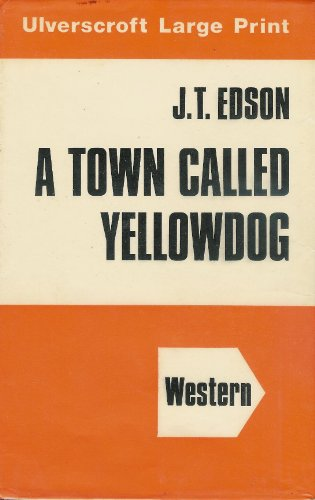 A Town Called Yellowdog: Edson, E. T.