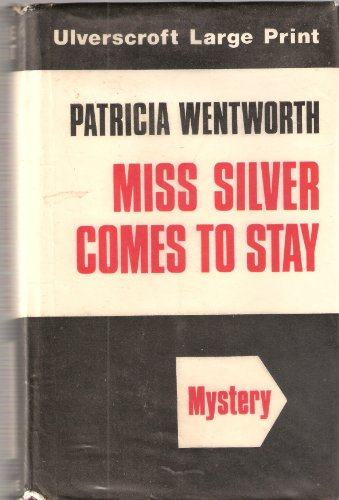 Miss Silver Comes to Stay: Patricia Wentworth