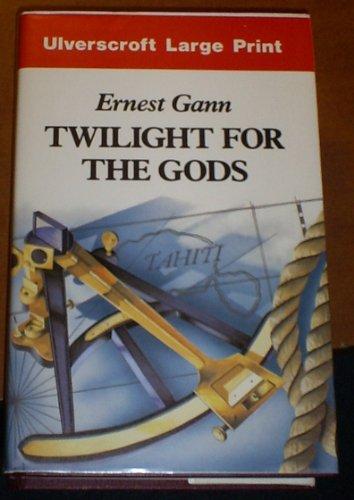 Twilight For The Gods (U): Gann, Ernest K.