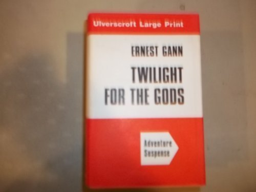 Twilight For The Gods (U) (0708900712) by Ernest K. Gann