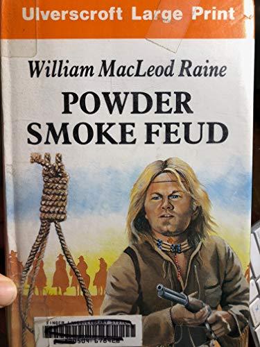 Powder Smoke Feud (U): Wm.m. Raine