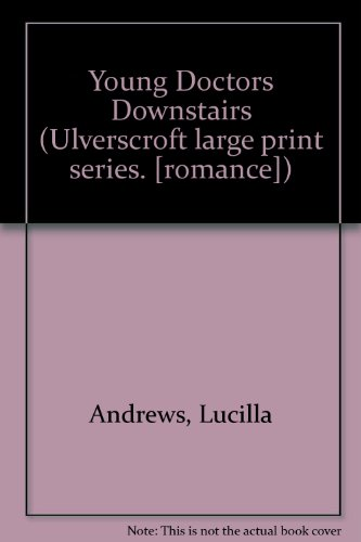 Young Doctors Downstairs (9780708901915) by Lucilla Andrews