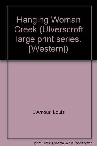 Hanging Woman Creek and Lando (Ulverscroft Large Print) (0708902219) by Louis L'Amour