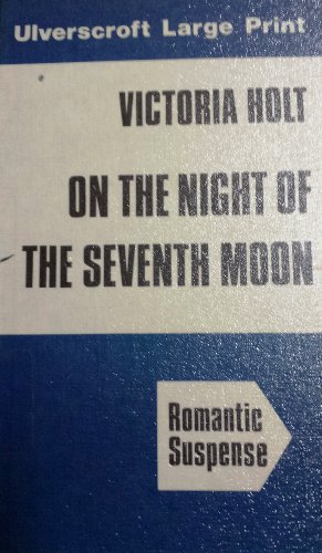 9780708903216: On the Night of the Seventh Moon (Ulverscroft large print series. [romantic suspense])
