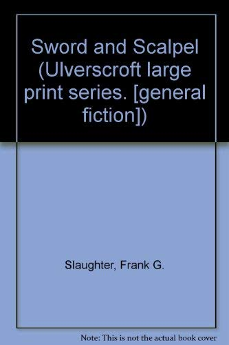 9780708903865: Sword and Scalpel (Ulverscroft large print series. [general fiction])