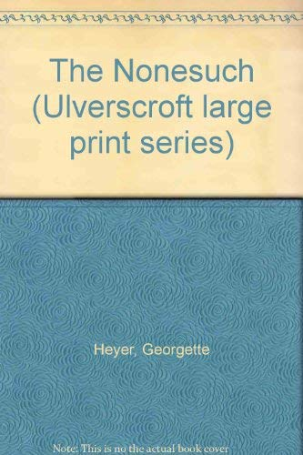 The Nonesuch (Large Print): Heyer, Georgette