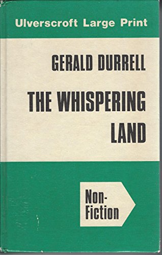 The Whispering Land: Gerald Durrell