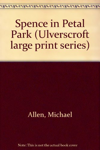 9780708905333: Spence In Petal Park (U)