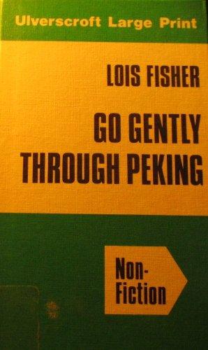 9780708905593: Go Gently Through Peking (U)
